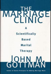 The Marriage Clinic av John M. Gottman (Innbundet)