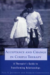 Acceptance and Change in Couple Therapy av Andrew Christensen og Neil S. Jacobson (Heftet)