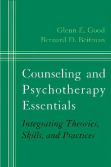 Counseling and Psychotherapy Essentials av Glenn E. Good og Bernard D. Beitman (Innbundet)