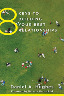 8 Keys to Building Your Best Relationships av Daniel A. Hughes (Heftet)