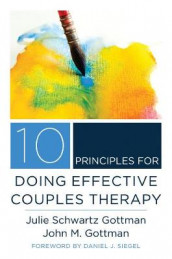 10 Principles for Doing Effective Couples Therapy av John M. Gottman (Innbundet)