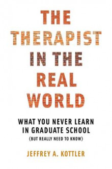 The Therapist in the Real World av Jeffrey A. Kottler (Heftet)