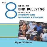 Omslag - The 8 Keys to End Bullying Activity Book Companion Guide for Parents & Educators