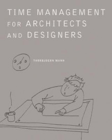 Time Management for Architects and Designers av Thorbjoern Mann (Heftet)