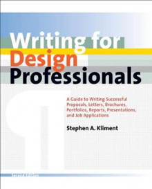 Writing for Design Professionals av Stephen A. Kliment (Innbundet)