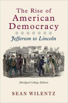 The Rise of American Democracy av Sean Wilentz (Heftet)