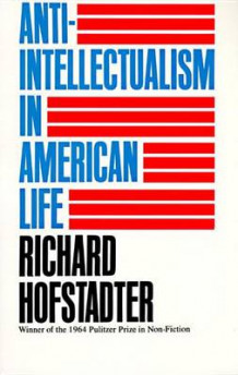 Anti-intellectualism in American Life av Richard Hofstadter (Heftet)