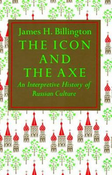 Icon and the Axe av James H. Billington (Heftet)