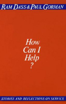 How Can I Help? av Ram Dass (Heftet)