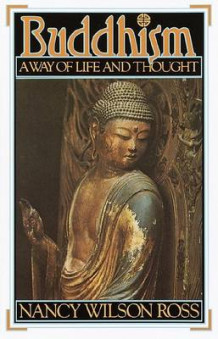 Buddhism: a Way of Life and Thought av N. Ross (Heftet)