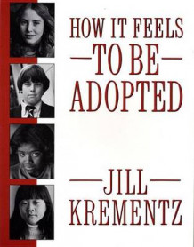 How it Feels to be Adopted av Jill Krementz (Heftet)