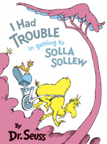 I Had Trouble in Getting to Solla S av Dr Seuss (Innbundet)