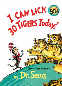 I Can Lick 30 Tigers Today: & Other av Dr Seuss (Innbundet)