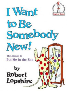I Want to be Somebody New! av Robert Lopshire (Innbundet)