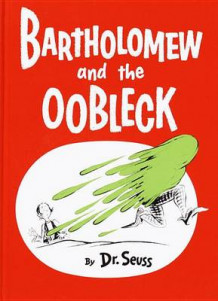 Bartholomew and the Oobleck av Dr Seuss (Innbundet)