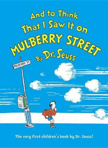 And to Think That I Saw It on Mulberry Street av Dr Seuss (Innbundet)