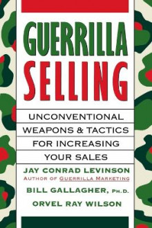 Guerrilla Selling av Bill Gallagher, etc., Jay Levinson og Orvel Ray Wilson (Heftet)