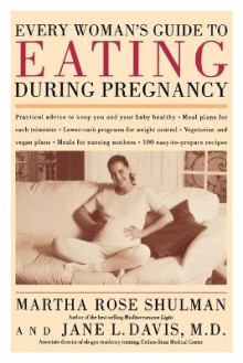 Every Woman's Guide to Eating During Pregnancy av Martha Rose Shulman og Jane