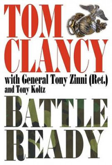 Battle Ready av Tom Clancy, Anthony C Zinni og Tony Koltz (Innbundet)