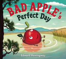 Bad Apple's Perfect Day av Edward Hemingway (Innbundet)