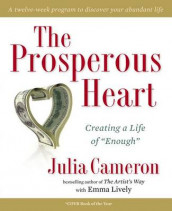 The Prosperous Heart av Julia Cameron og Emma Lively (Heftet)