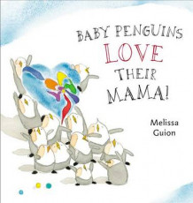 Baby Penguins Love Their Mama! av Melissa Guion (Innbundet)
