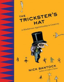 The Trickster's Hat av Nick Bantock (Innbundet)