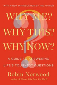 Why Me? Why This? Why Now? av Robin Norwood (Heftet)