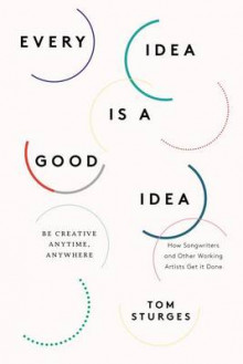Every Idea Is a Good Idea av Tom Sturges (Heftet)