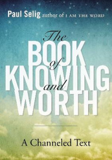 Book of Knowing and Worth av Paul Selig (Heftet)