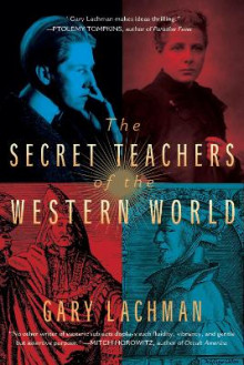 The Secret Teachers of the Western World av Gary Lachman (Heftet)