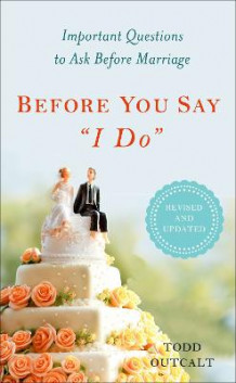 "Before You Say ""i Do"" av Todd Outcalt (Heftet)"