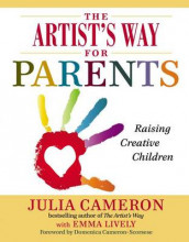 The Artist's Way for Parents av Julia Cameron og Emma Lively (Heftet)
