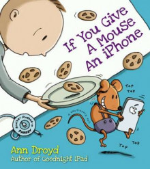 If You Give a Mouse an iPhone av Ann Droyd (Innbundet)