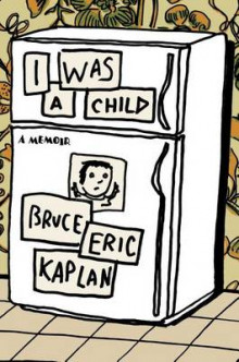 I Was a Child av Bruce Eric Kaplan (Innbundet)