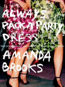Always Pack A Party Dress av Amanda Brooks (Heftet)