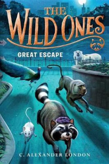 The Wild Ones: Great Escape av C. Alexander London (Innbundet)