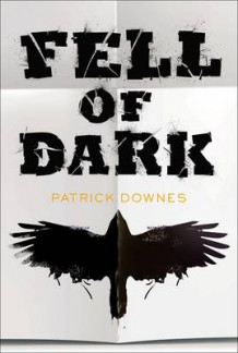 Fell of Dark av Patrick Downes (Innbundet)
