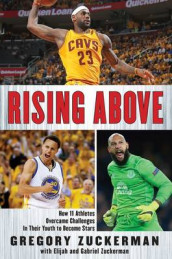 Rising Above: How 11 Athletes Overcame Challenges in Their Youth to Become Stars av Gregory Zuckerman (Innbundet)