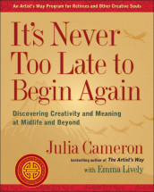 It's Never Too Late to Begin Again av Julia Cameron og Emma Lively (Heftet)