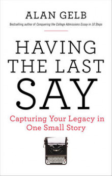 Having The Last Say: Capturing Your Legacy In One Small Story av Alan Gelb (Heftet)