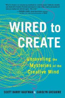 Wired to Create av Scott Barry Kaufman og Carolyn Gregoire (Heftet)