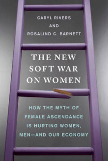 The New Soft War on Women av Rosalind C. Barnett og Caryl Rivers (Heftet)