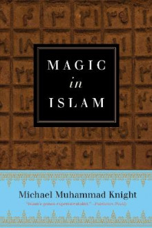 Magic in Islam av Michael Muhammad Knight (Heftet)