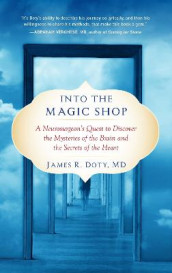 Into the Magic Shop av James R. Doty (Heftet)