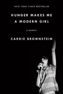Hunger Makes Me a Modern Girl av Carrie Brownstein (Heftet)