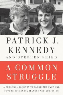 A Common Struggle av Patrick J. Kennedy og Stephen Fried (Heftet)