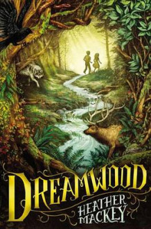 Dreamwood av Heather Mackey (Innbundet)