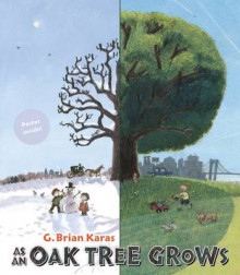 As an Oak Tree Grows av G. Brian Karas (Innbundet)