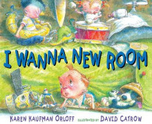I Wanna New Room av Karen Kaufman Orloff (Innbundet)